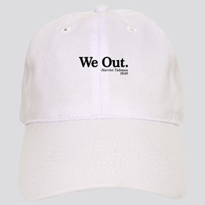 We Out. - Harriet Tubman, 1849 Baseball Cap